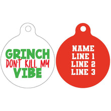 Standard Pet ID Tag | Grinch don't kill my vibe (red reverse)