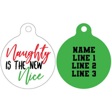 Standard Pet ID Tag | Naughty is the new Nice (green reverse)
