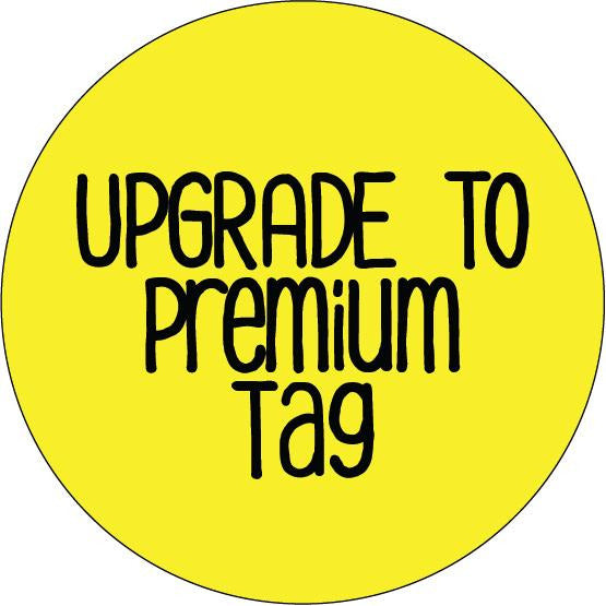 Upgrade to Premium Tag (please do not delete if you would like to upgrade your tag)