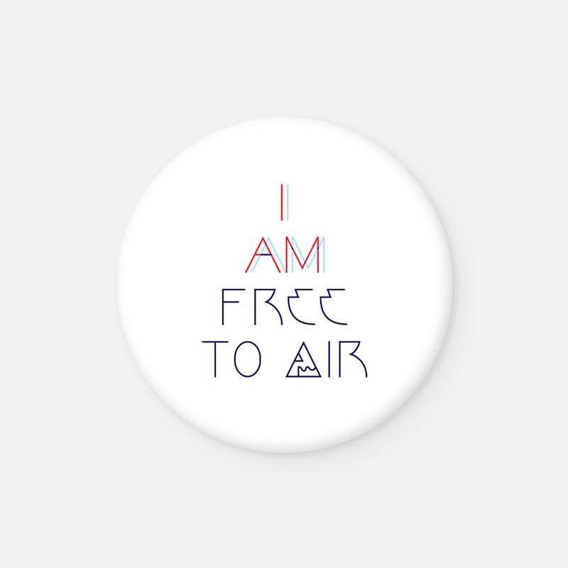 I AM FREE TO AIR <br>Button