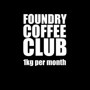 Text 'Foundry Coffee Club - 1kg per month'.