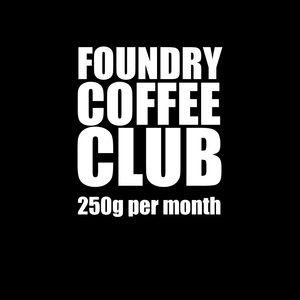 white text on black background 'foundry coffee club - 250g per month'