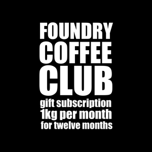 white text on black background 'foundry coffee club gift subscription, 1kg per month for 12 months'