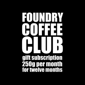 white text on black background 'foundry coffee club gift subscription, 250g per month for 12 months'