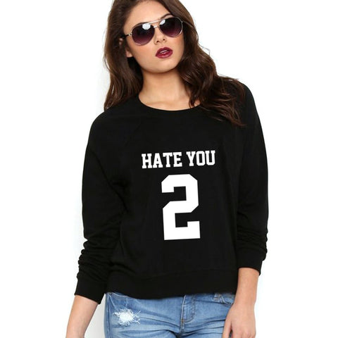 HATE YOU 2 SWEATSHIRT FOR HER