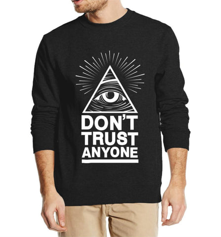 DON'T TRUST ANYONE SWEATSHIRT FOR HIM