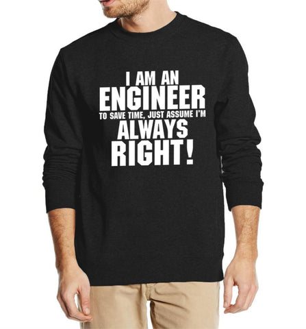 ENGINEER ALWAYS RIGHT SWEATSHIRT FOR HIM