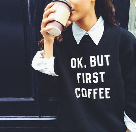 BUT FIRST COFFEE SWEATSHIRT FOR HER
