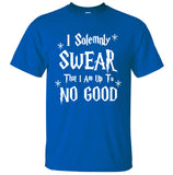 SWEAR I'M UP TO NO GOOD T-SHIRT