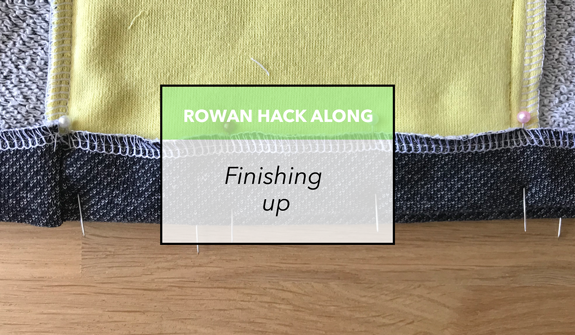 Rowan Hack Along - Finishing up