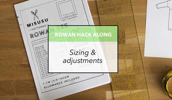 Rowan Hack Along - Sizing & adjustments