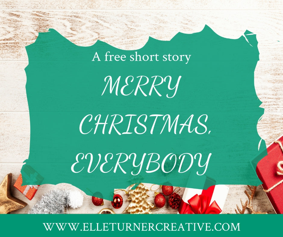 Merry Christmas, everybody - a free short story