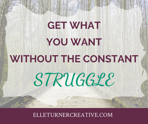 Get what you want...without the constant struggle