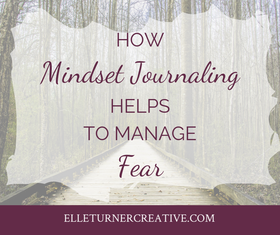 How Mindset Journaling will help you manage fear
