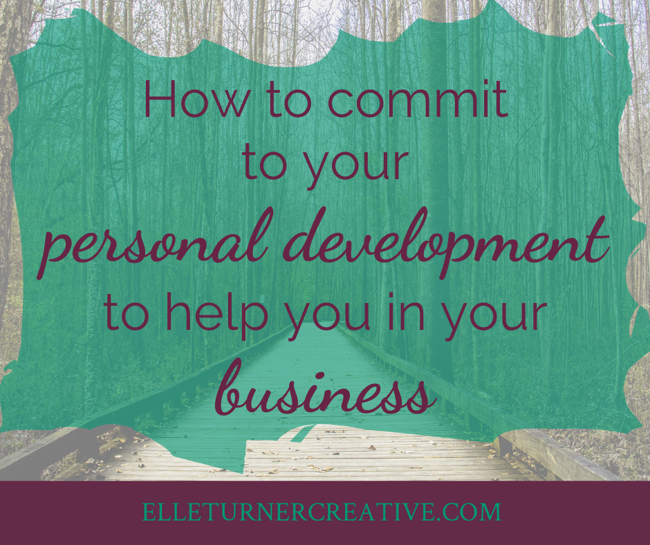How to commit to your personal development to support you in your business