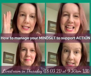 How to manage your MINDSET and take ACTION in business