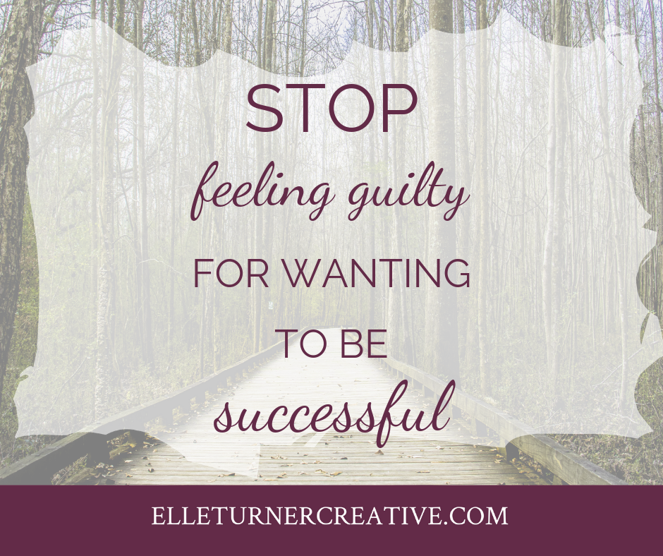 Stop feeling guilty for wanting to be successful