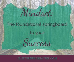Mindset: the springboard to your success