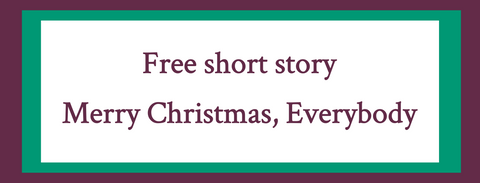 Elle Turner - Writer | Free short story | Merry Christmas, everybody