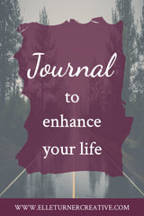 Elle Turner creative | Journaling to enhance your life