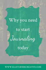 Start Journaling today | Elle Turner creative | Fun, creativity and beauty through journaling