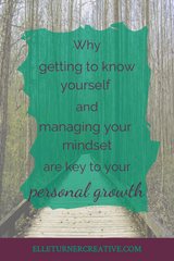 Why getting to know yourself and managing your mindset are key to your personal growth | Elle Turner Creative