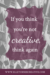 There are many different ways to be creative and I believe you can find your creative way whenever you want to.