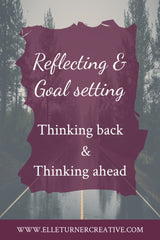 Elle Turner creative | Reflecting and goal setting in your journal