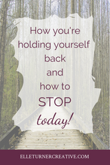 How you're holding yourself back and how to stop, today!