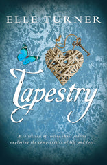 Tapestry by Elle Turner. A collection of twelve short stories exploring the complexities of life and love.