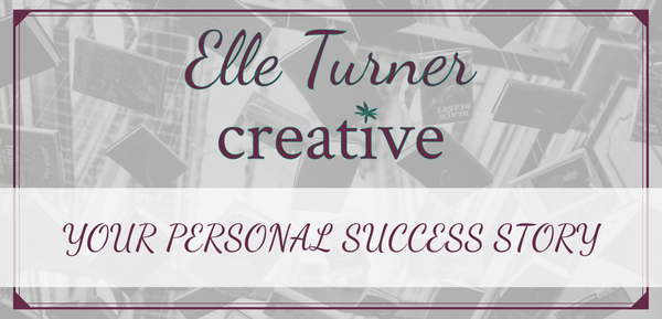 Elle Turner Creative | Your Personal Success Story