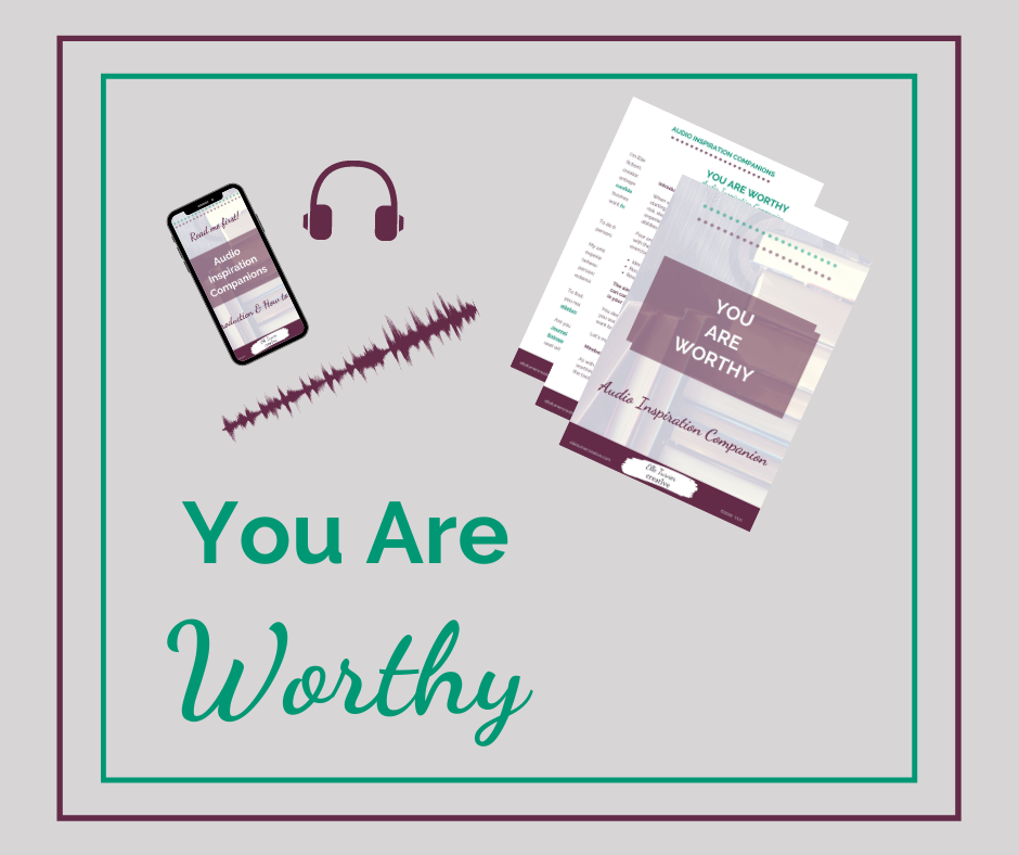 You are worthy - Audio Inspiration Companion