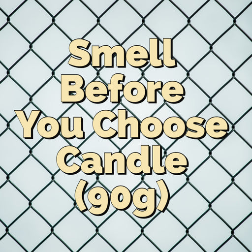 'Smell Before You Choose' Candle (90g)