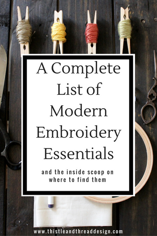 A complete list of modern embroidery essentials | Thistle and Thread Design