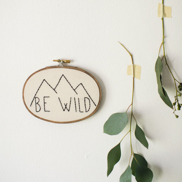 Be Wild Embroidery Hoop Art