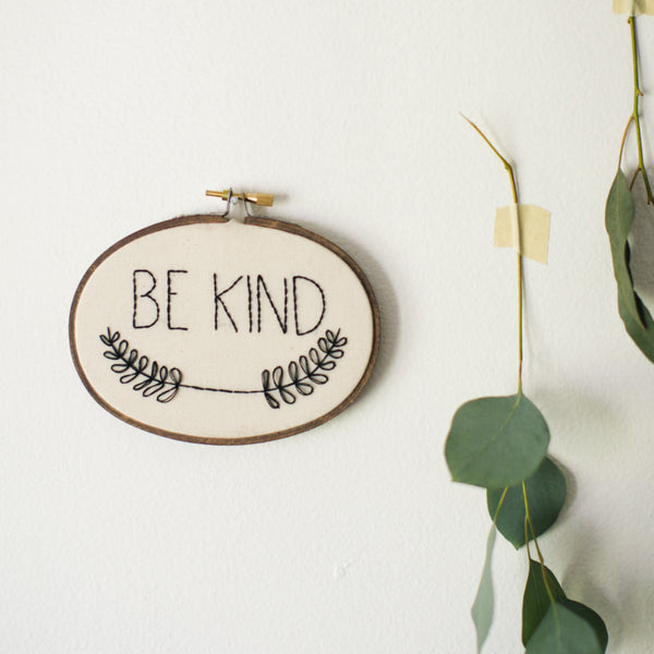 Be Kind Embroidery Hoop Art