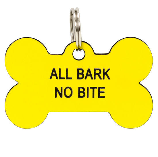 Say What? Dog Tags - All Bark No Bite