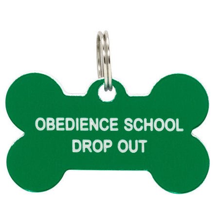 "Say What? Dog Tag  ""Obedience School Drop Out"""