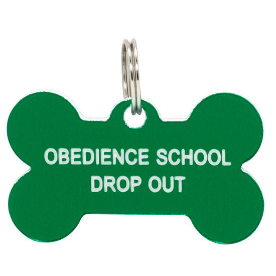 Say What? Dog Tags - Obedience School Drop Out