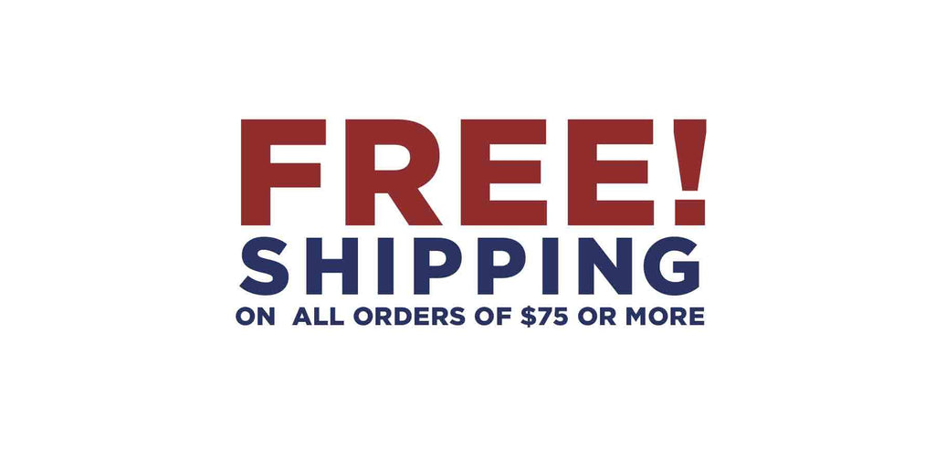 Free shipping on order of $75 or more!