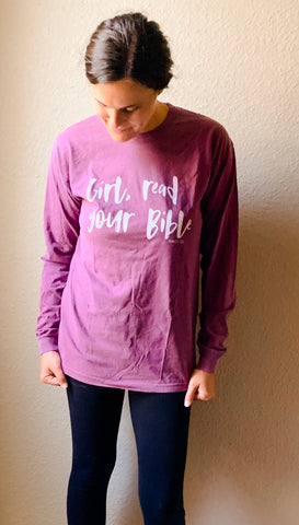 Girl Read Your Bible- Berry Long sleeve tee