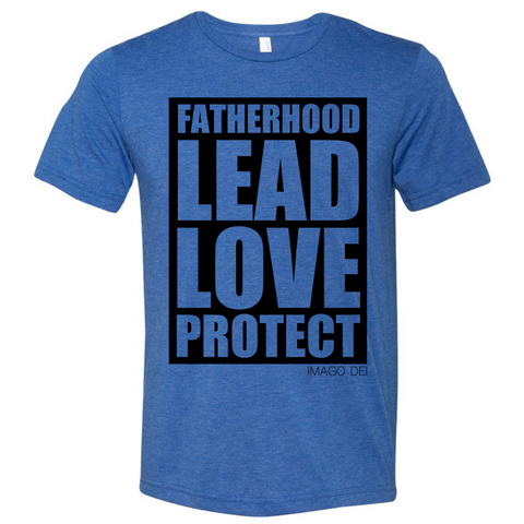 Fatherhood: Lead, Love, Protect- Adult Royal Blue Tee