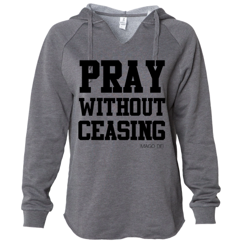 Pray without ceasing -Grey Lightweight fleece Sweatshirt