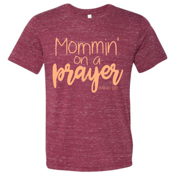 Mommin' on a prayer - Adult Maroon Marble Tee