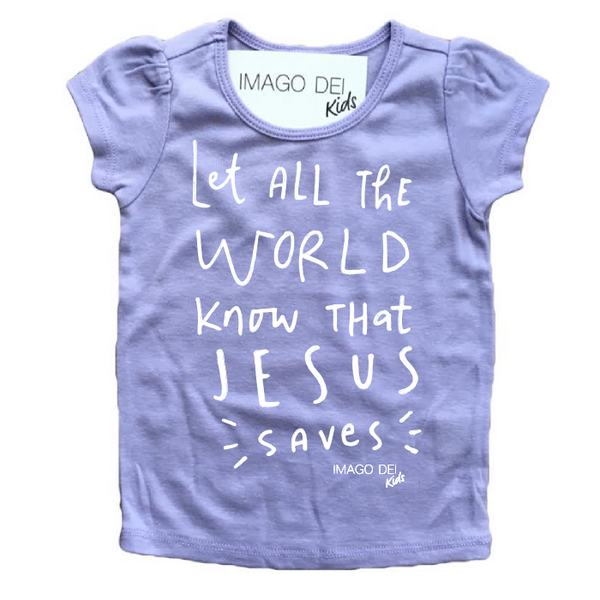 Let All The World Know That Jesus Saves- Lavender Puff Tee