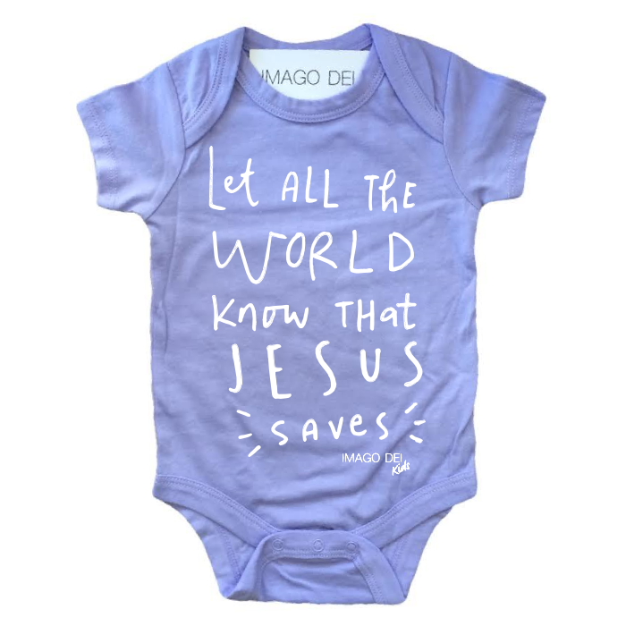 Let All The World Know That Jesus Saves- Lavender Onesie