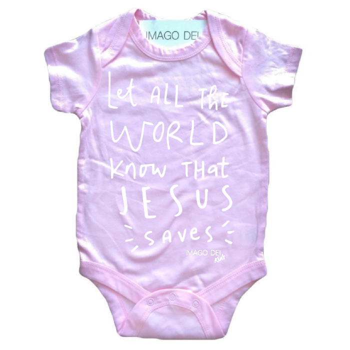Let All The World Know That Jesus Saves- Pink Onesie