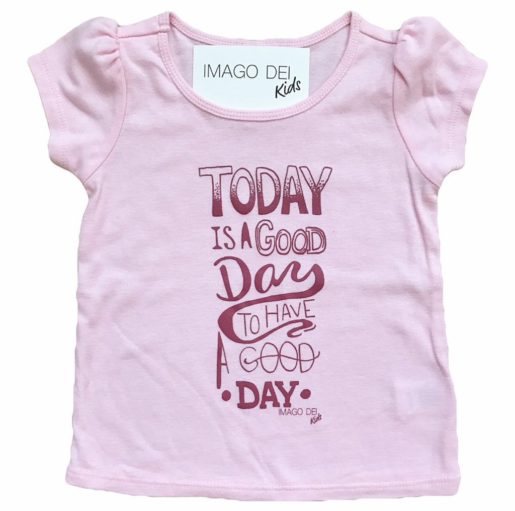 Today Is A Good Day To Have A Good Day-Pink Puff Tee