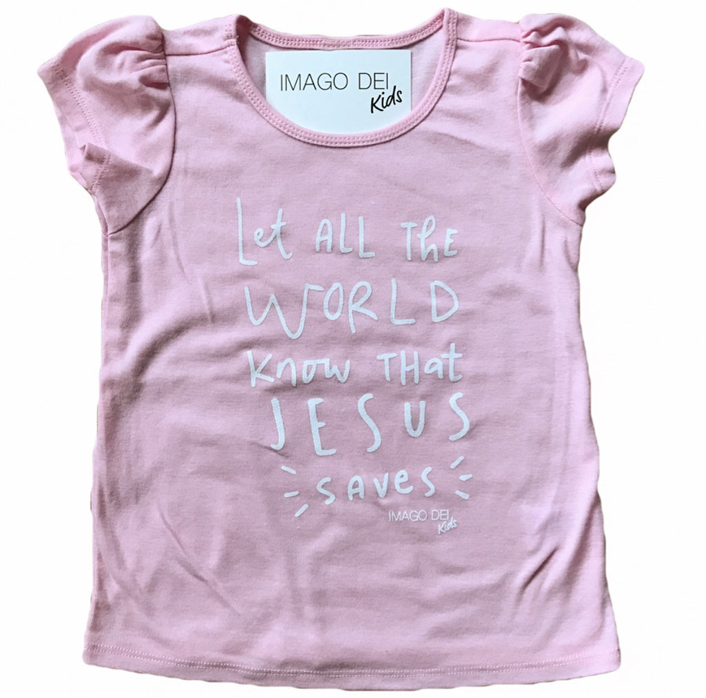Let All The World Know That Jesus Saves- Pink Puff Tee