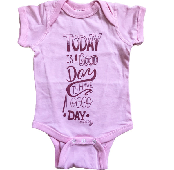 Today Is A Good Day To Have A Good Day Onesie